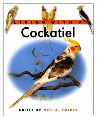 Living with a Cockatiel (Hardback)
