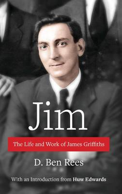 Jim: The Life and Work of James Griffiths (Paperback)