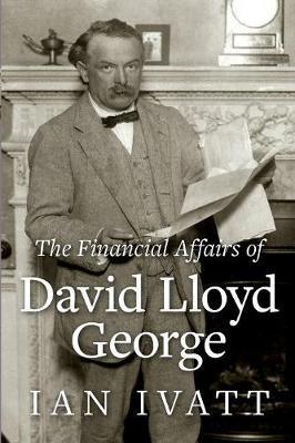 The Financial Affairs of David Lloyd George (Paperback)