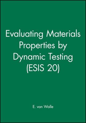 Evaluating Materials Properties by Dynamic Testing (ESIS 20) (Hardback)