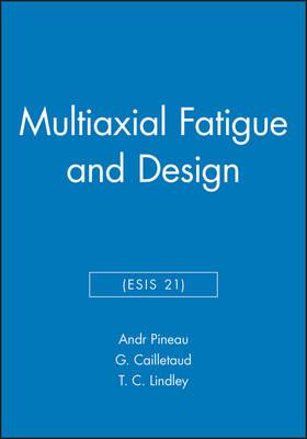 Multiaxial Fatigue and Design (ESIS 21) (Hardback)