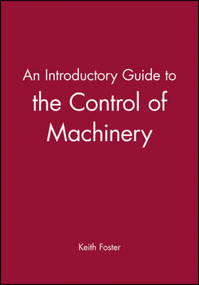 An Introductory Guide to the Control of Machinery - Introductory Guide Series (Rep) (Hardback)