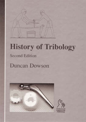 History of Tribology (Hardback)