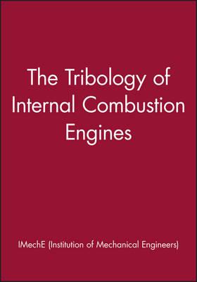 The Tribology of Internal Combustion Engines (Hardback)