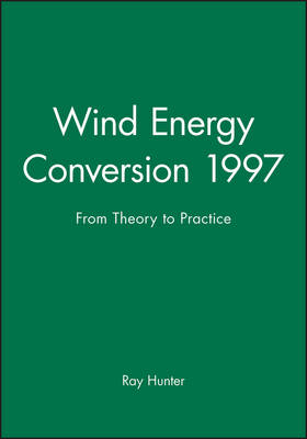 Wind Energy Conversion 1997: From Theory to Practice (Hardback)
