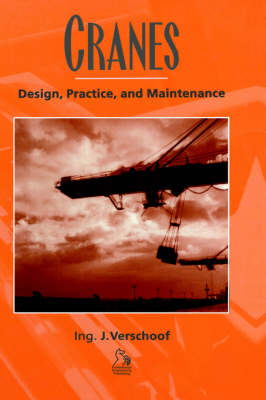 Cranes: Design, Practice and Maintenance (Hardback)