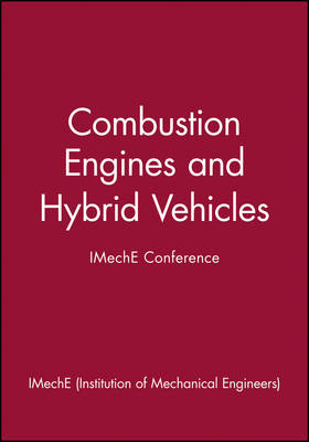 Combustion Engines and Hybrid Vehicles - IMechE Conference - IMechE Event Publications (Hardback)