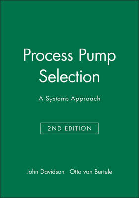 Process Pump Selection: A Systems Approach (Hardback)