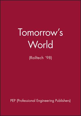 Tomorrow's World (Railtech '98) (Hardback)