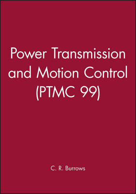 Power Transmission and Motion Control: PTMC 1999 (Hardback)