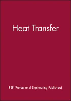 Heat Transfer - IMechE Event Publications (Hardback)