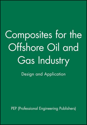 Composites for the Offshore Oil and Gas Industry: Design and Application (Hardback)