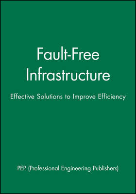 International Conference on Fault-free Infrastructure: Effective Solutions to Improve Efficiency - 23-24 November 1999, Pride Park Stadium, Derby, UK - IMechE Event Publications 1999/11. (Hardback)