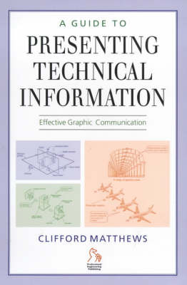A Guide to Presenting Technical Information (Paperback)