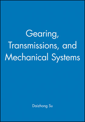 Gearing, Transmissions, and Mechanical Systems (Hardback)