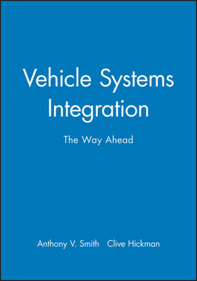 Vehicle Systems Integration: The Way Ahead (Hardback)