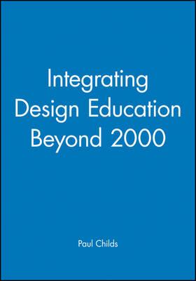 Integrating Design Education Beyond 2000 (Hardback)