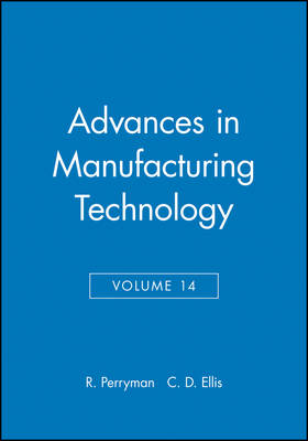 Advances in Manufacturing Technology: Advances in Manufacturing Technology Proceedings of the Sixteenth National Conference on Manufacturing Research - NCMR v. 14 (Hardback)