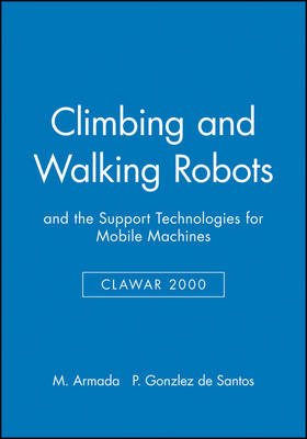 Climbing and Walking Robots: and the Support Technologies for Mobile Machines (Hardback)