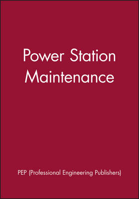 International Conference on Power Station Maintenance 2000 - IMechE Event Publications 2000/7 (Hardback)