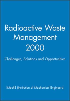 Radioactive Waste Management - IMechE Event Publications 2001-1 (Hardback)