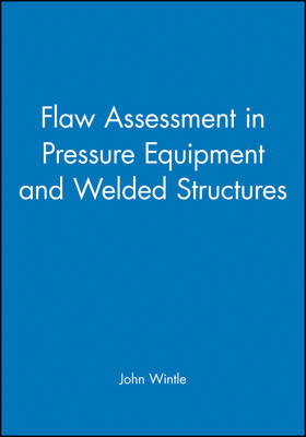 Flaw Assessment in Pressure Equipment and Welded Structures (Hardback)