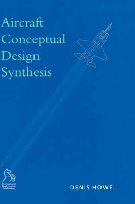 Aircraft Conceptual Design Synthesis - Aerospace Series (Hardback)