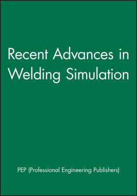 Recent Advances in Welding Simulation (Hardback)