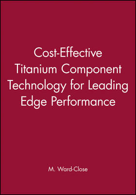 Cost-Effective Titanium Component Technology for Leading Edge Performance (Hardback)