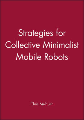 Strategies for Collective Minimalist Mobile Robots - Engineering Research Series (Rep) v. 6 (Hardback)