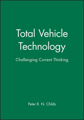 Total Vehicle Technology: Challenging Current Thinking (Hardback)