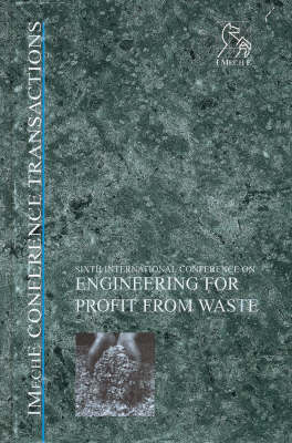 Engineering for Profit from Waste VI - IMechE Event Publications (Hardback)