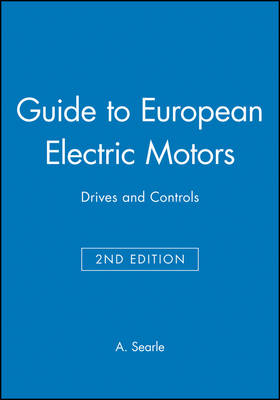 Guide to European Electric Motors: Drives and Controls - European Guide Series (REP) (Paperback)