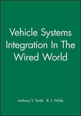 Vehicle Systems Integration In The Wired World (Hardback)