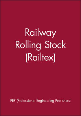Railway Rolling Stock (Railtex) - IMechE Event Publications 2001-4 (Hardback)
