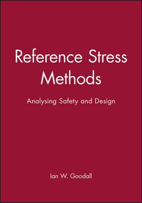 Reference Stress Methods: Analysing Safety and Design (Hardback)