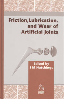 Friction, Lubrication and Wear of Artificial Joints (Hardback)