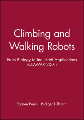 Climbing and Walking Robots: From Biology to Industrial Applications (CLAWAR 2001) (Hardback)