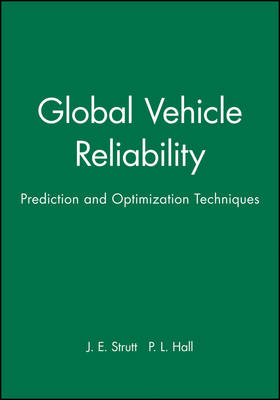 Global Vehicle Reliability: Prediction and Optimization Techniques (Hardback)