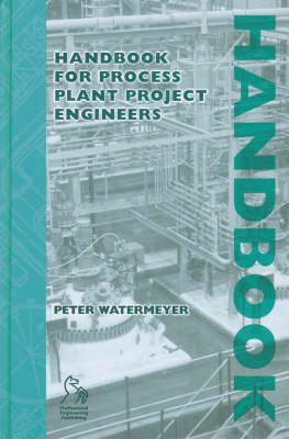 Handbook for Process Plant Project Engineers (Hardback)