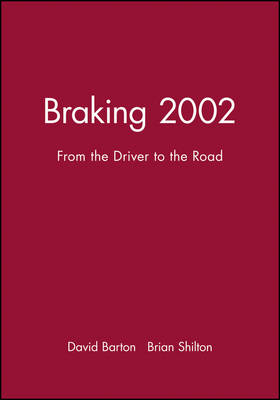 Braking 2002: From the Driver to the Road (Hardback)