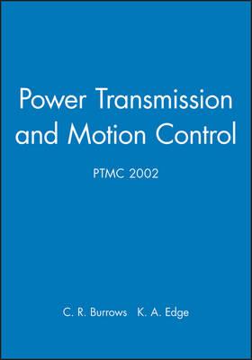 Power Transmission and Motion Control: PTMC 2002 (Hardback)