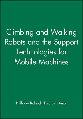 Climbing and Walking Robots and the Support Technologies for Mobile Machines (Hardback)