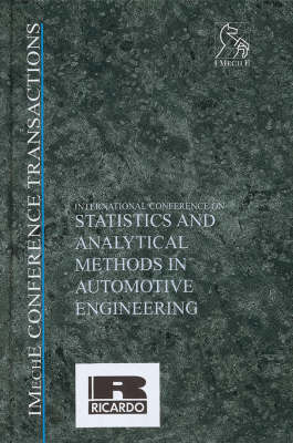 International Conference on Statistics and Analytical Methods in Automotive Engineering - IMechE Conference Transactions 4 (Hardback)