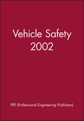 Vehicle Safety 2002 - IMechE Event Publications (Hardback)