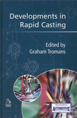 Developments in Rapid Casting - Automotive Engineer Recommended (PEP) (Hardback)