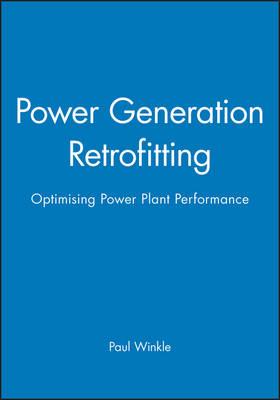 Power Generation Retrofitting: Optimizing Power Plant Performance (Hardback)