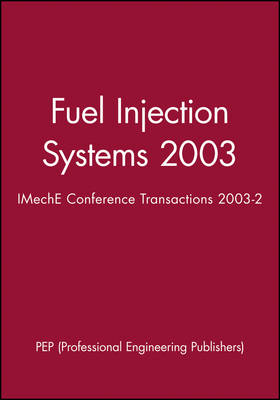 Fuel Injection Systems: Organized by the Combustion Engines and Fuels Group of the Automobile Division of the Institution of Mechanical Engineers (IMechE) - IMechE Event Publications 2003-2 (Hardback)