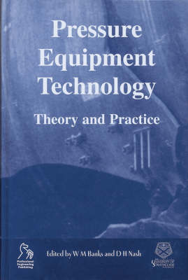 Pressure Equipment Technology: Theory and Practice (Hardback)