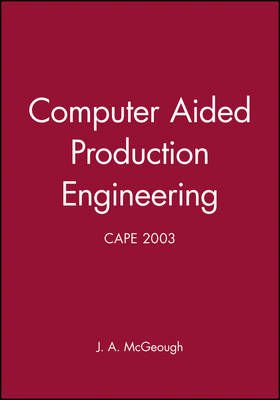 Computer Aided Production Engineering: Cape 2003 (Hardback)